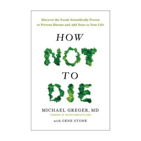 From the physician behind the trusted website NutritionFacts.org, How Not to Die reveals the groundbreaking scientific evidence behind the only diet that can prevent and reverse many of the causes of premature death and disability.